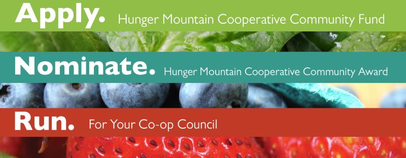 Apply for Hunger Mountain Cooperative community grants, nominate someone for a community award, run for the council