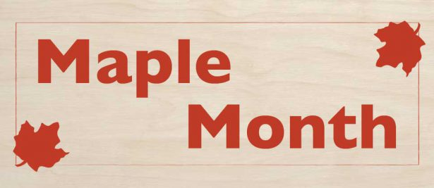 March is Maple Month